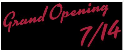 Grand Opening 7/14